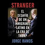 Stranger [Spanish Edition] | Jorge Ramos