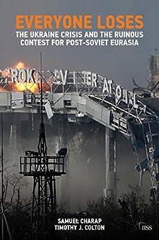 >>INSTALL>> EVERYONE LOSES: The Ukraine Crisis And The Ruinous Contest For Post-Soviet Eurasia (Adelphi Book 460). basados grave estacion derecho organ world develop