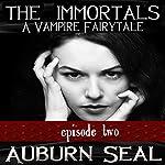 The Immortals: A Vampire Fairytale, Episode 2 | Auburn Seal