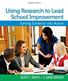 img - for Using Research to Lead School Improvement: Turning Evidence Into Action by Bauer, Scott C., Brazer, S. (Steven) David (February 15, 2011) Paperback book / textbook / text book