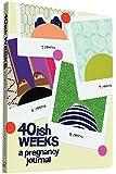 40ish Weeks: A Pregnancy Journal