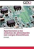 Aportaciones a Los Sistemas de Alimentación con Cargas Discontinuas, Jose Ignacio Garate and Jose Miguel De Diego, 3845481471