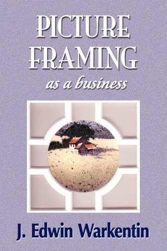 Free PICTURE FRAMING as a Business