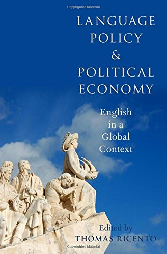 Language Policy and Political Economy: English in a Global Context by Oxford University Press USA