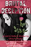 img - for Brutal Deception: A gritty action packed novel about the unusual life of Anna Harris as told to Stella D. Morgan by Olivia N. Blayke (based on true events) (The Anna Harris Series) (Volume 1) book / textbook / text book