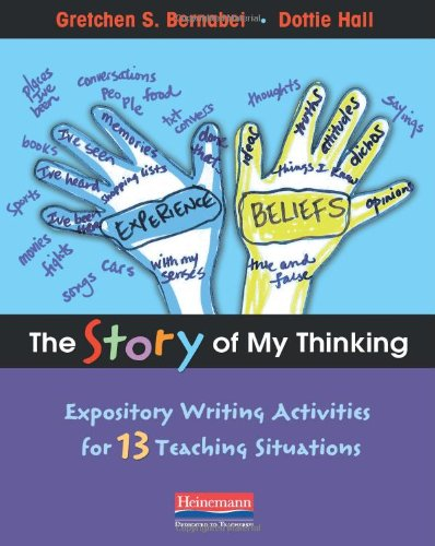 The Story of My Thinking: Expository Writing Activities for 13 Teaching Situations