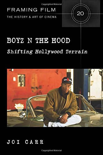 Boyz N the Hood: Shifting Hollywood Terrain (Framing Film: The History & Art of Cinema)