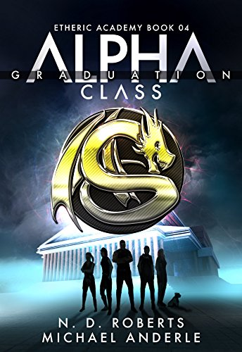 Alpha Class - Graduation: A Kurtherian Gambit Series (The Etheric Academy Book 4) cover