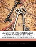 Statistische Mittheilungen Ueber Die Gas-Anstalten Deutschlands, Deutsch Von Gas- Und Wasserfachmännern, 1141819384