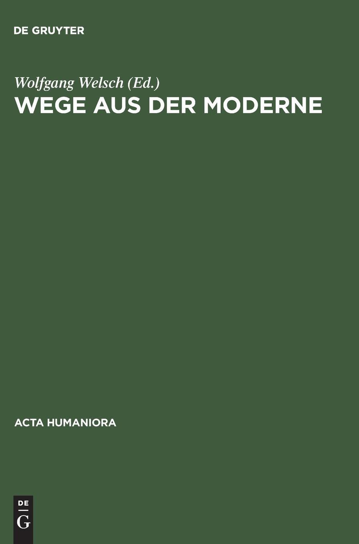 Wege aus der Moderne: Schlüsseltexte der Postmoderne-Diskussion Acta ...