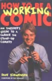 How to Be a Working Comic, Dave Schwensen, 0823088146