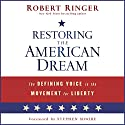 Restoring the American Dream: The Defining Voice in the Movement for Liberty Audiobook by Robert Ringer Narrated by Peter Ganim
