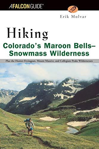 Maroon Bells (Hiking Colorado's Maroon Bells-Snowmass Wilderness (Regional Hiking Series))
