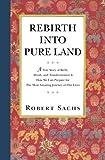 Rebirth into Pure Land, Robert Sachs, 1470118505