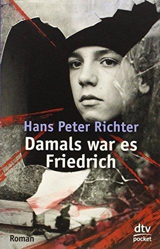 Damals war es Friedrich by Richter, Hans Peter (2010) Paperback