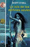 La isla de los delfines azules (The Island of the Blue Dolphins) (Spanish Edition)