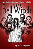 An Authenticated History Of The Bell Witch