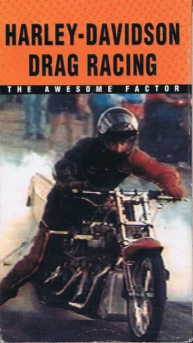 - Harley-Davidson Drag Racing: the Awesome Factor