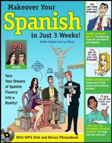 Make Over Your Spanish in Just 3 Weeks! with Audio CD: Turn Your Dreams of Spanish Fluency into a Reality! (Makeover You