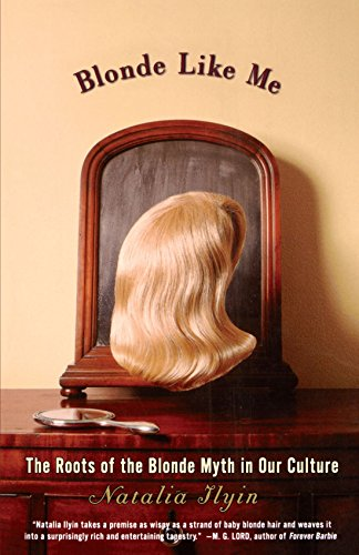 Blonde Like Me: The Roots of the Blonde Myth in Our Culture