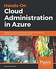Explore Azure services such as networking, virtual machines, web apps, databases, cloud migration, and security Key Features Understand Azure services to build, deploy, and manage workloads on cloud  Learn in-depth core Azure services and wor...