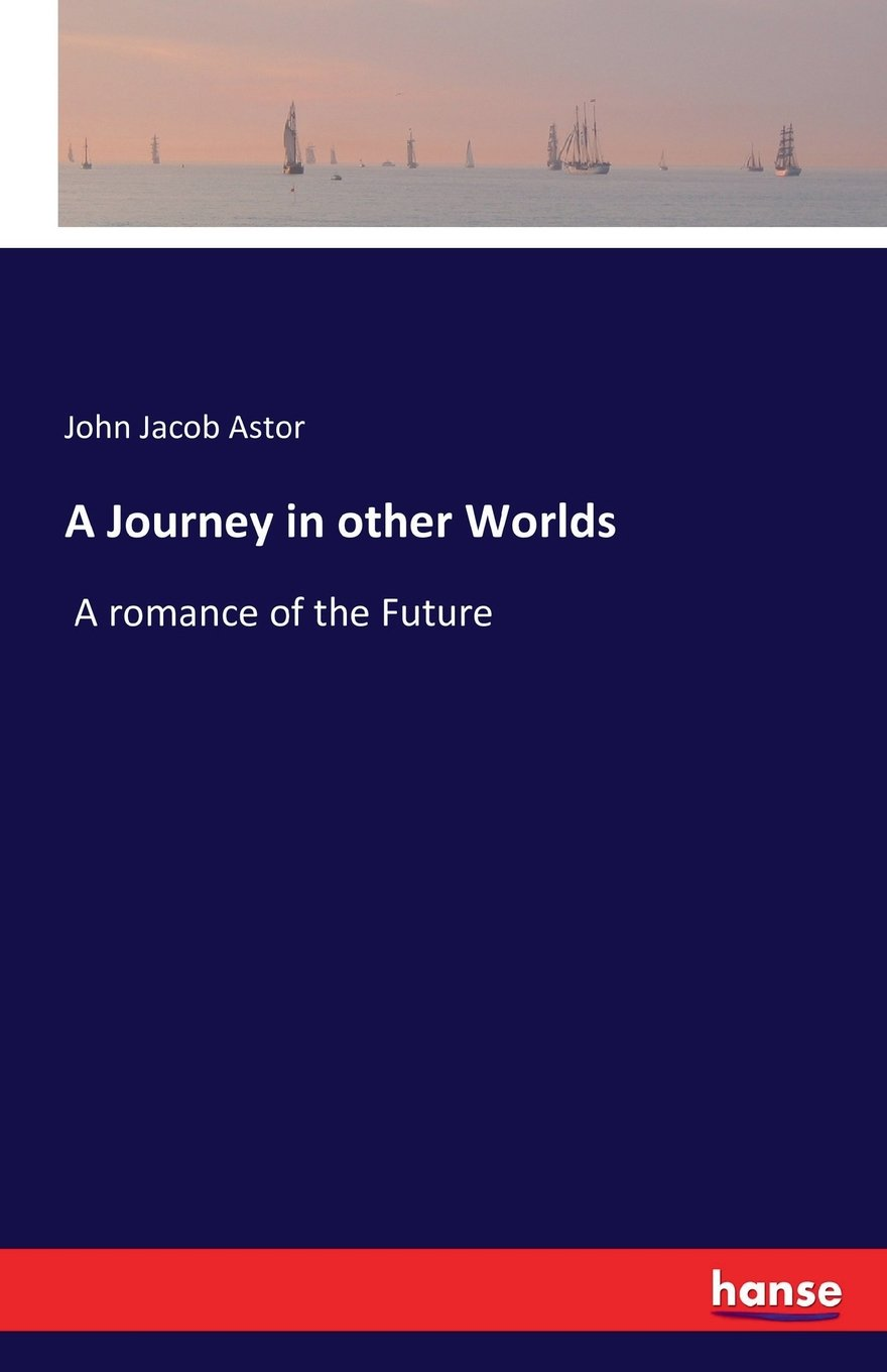Read Online A Journey in Other Worlds PDF