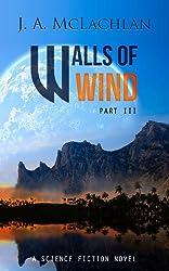 Walls of Wind: Part III