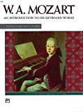 Mozart -- An Introduction to His Keyboard Works (Alfred Masterwork Edition)