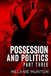 Possession and Politics: Part Three