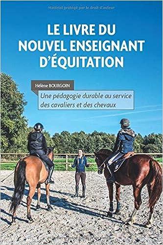 Le Livre Du Nouvel Enseignant D Equitation Une Pedagogie
