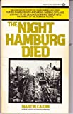 Front cover for the book The Night Hamburg Died by Martin Caidin