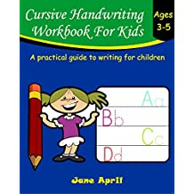 Cursive Handwriting Workbook For Kids: Ages 3-5