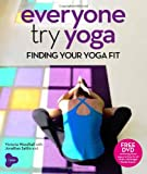 img - for Everyone Try Yoga: Finding Your Yoga Fit in Association with Triyoga book / textbook / text book