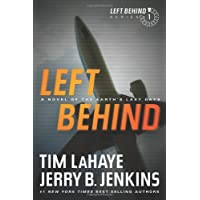 Left Behind: A Novel of the Earth's Last