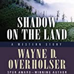 Shadow on the Land: A Western Story: Thorndike Western, Book 1   Wayne D. Overholser