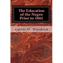Amazon carter godwin woodson books biography blog the education of the negro prior to 1861 a history of the education of the fandeluxe Image collections