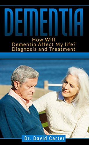 Dementia: How Will Dementia Affect My life? Diagnosis