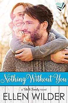 Nothing Without You (The Vitalli Family Book 1) by [Wilder, Ellen]