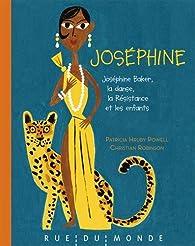 Joséphine : Joséphine Baker, la danse, la Résistance et les enfants par Patricia Hruby Powell