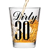 Dirty 30 Shot Glass - 30th Birthday Gift - Celebrate Turning Thirty