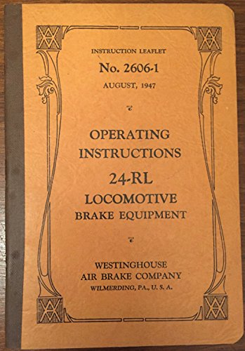 Operating Instructions 24 Rl Locomotive Brake Equipment Instruction Leaflet No  2606 1 August 1947