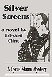 Silver Screens: A Cyrus Skeen Mystery (The Cyrus Skeen Detective Novels Book 8)