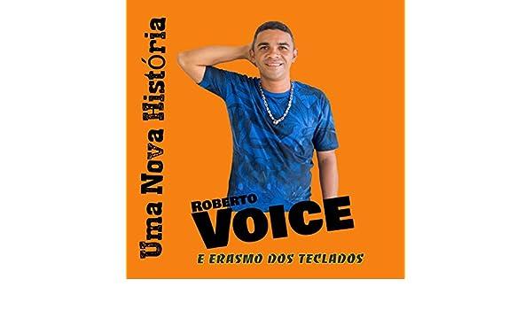 Ao Mundo Vou Contar (feat. Erasmo Dos Teclados) by Roberto Voice on Amazon Music - Amazon.com