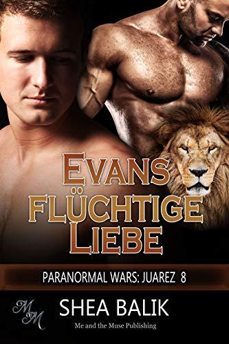Evans flüchtige Liebe (Paranormal Wars: Juarez 8) (German Edition)