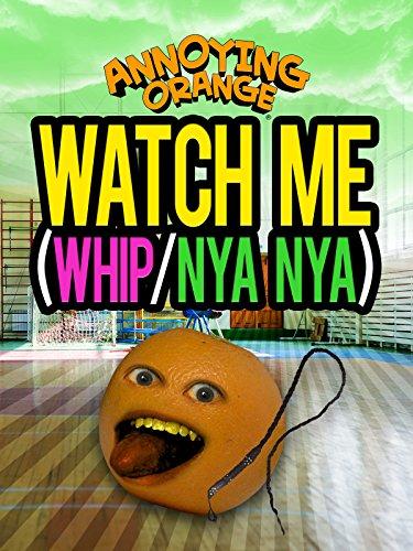 annoying-orange-watch-me-whip-nya-nya