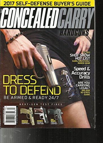 CONCEALED CARRY HANDGUNS MAGAZINE, ISSUE, 2017 2017 SELF-DEFENSE BUYER'S GUIDE
