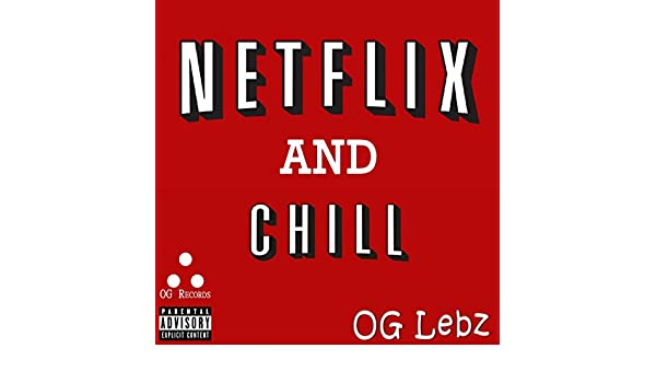 Netflix & Chill [Explicit] de Og - Lebz en Amazon Music ...