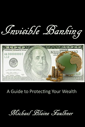 - Invisible Banking: A Guide to Protecting Your Wealth