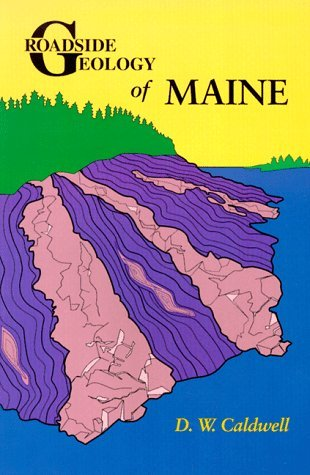 Roadside Geology of Maine (Roadside Geology Series) by Dabney W. Caldwell - Maine Mall Shopping
