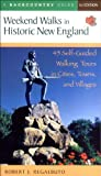 Weekend Walks in Historic New England, Robert J. Regalbuto, 0881505277